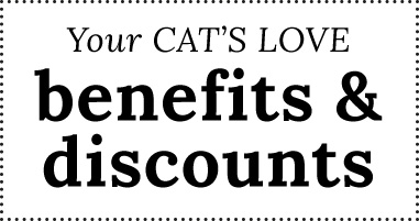 Your CAT'S LOVE benefits and discounts